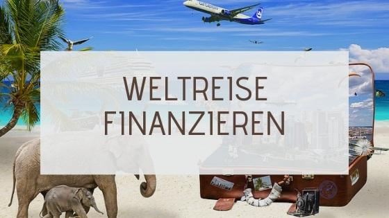 weltreise finanzieren weltreisefinanzierung auf weltreise gehen (2)